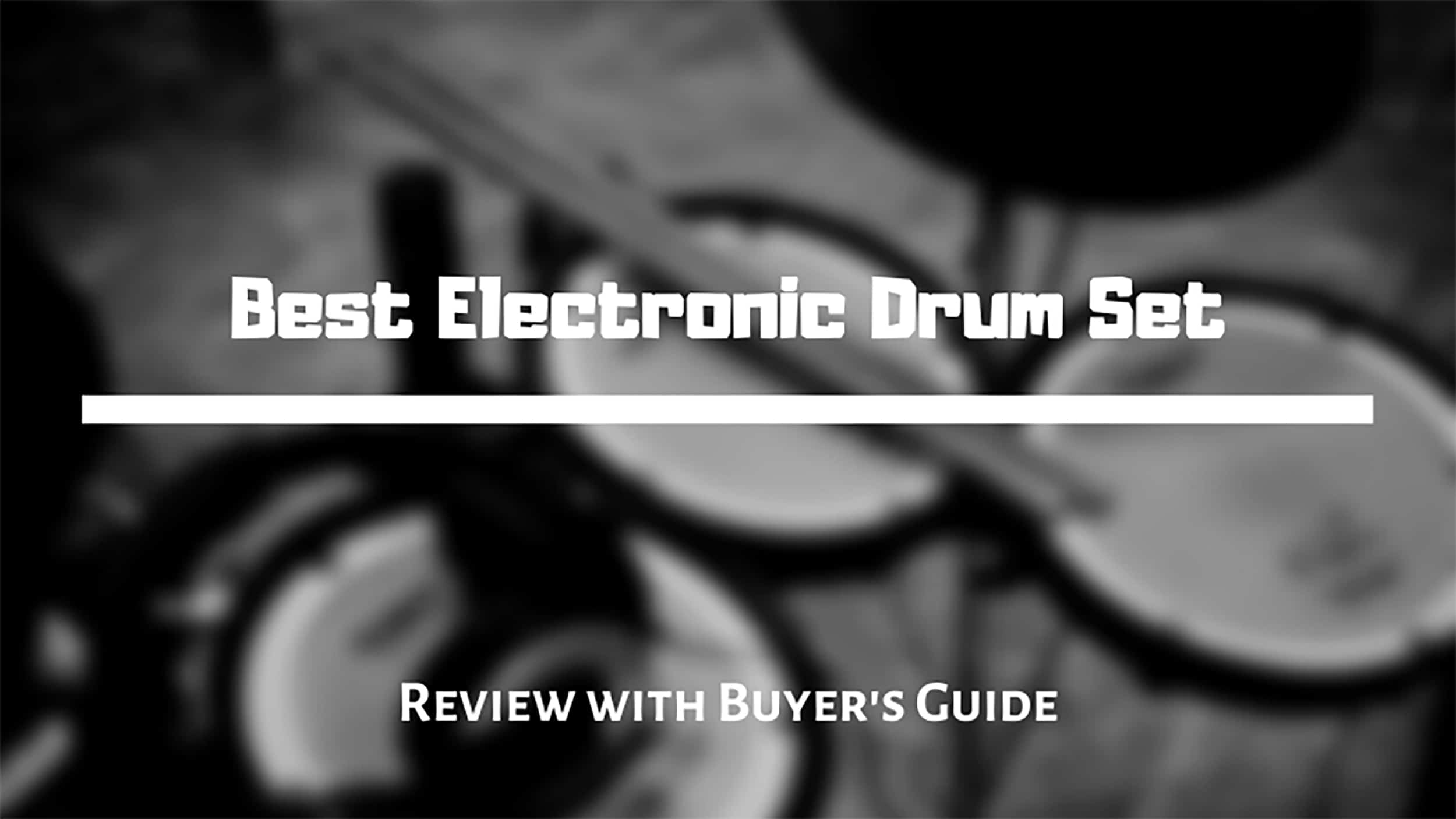 Best Electronic Drum Set Review for 2021 [Includes Buyer's Guide]