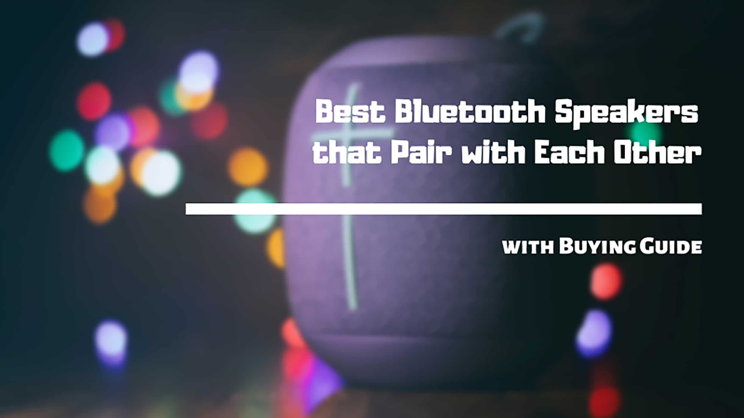 Best Bluetooth Speakers that Pair with Each Other