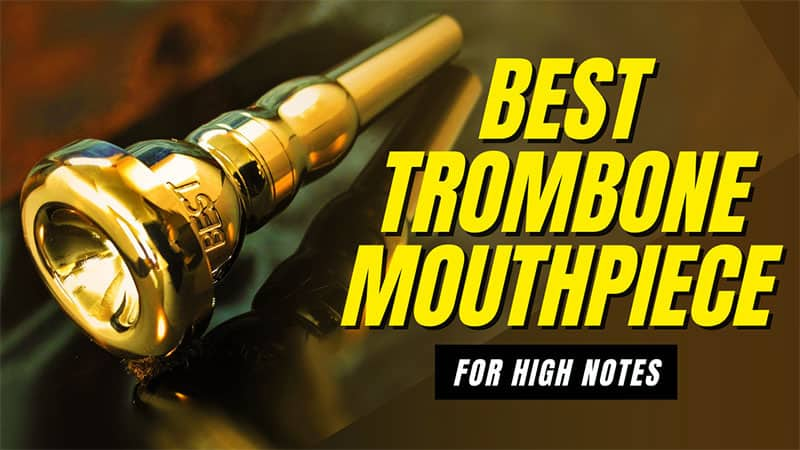 Best Trombone Mouthpiece for High Notes