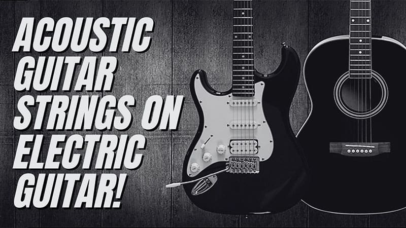 Can Acoustic Guitar Strings Be Used On An Electric Guitar?