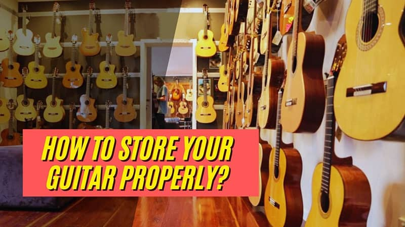 How To Store Your Guitar Properly