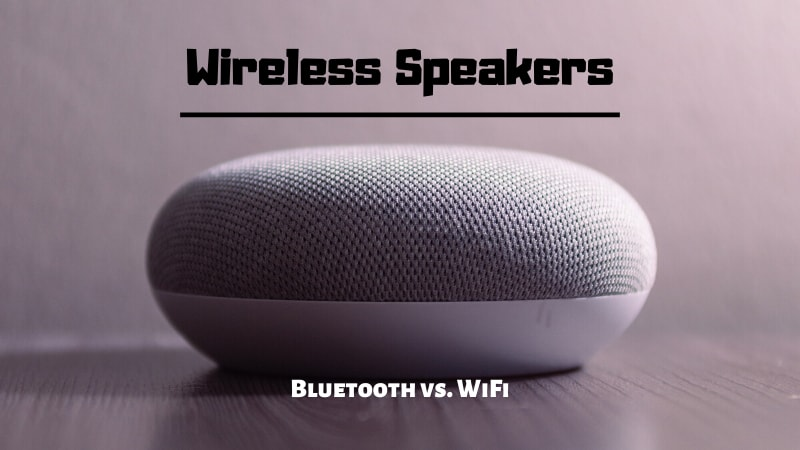 wireless speakers comparison bluetooth speakers vs wifi speakers which one is better